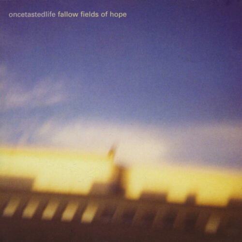 Once Tasted Life - Fallow Fields Of Hope - Noiseappeal Records